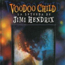 Comics: VOODO CHILD - LA LEYENDA DE JIMI HENDRIX (MARTIN I. GREEN / BILL SIENKIEWICZ). Lote 295511803