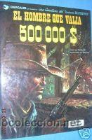 BLUEBERRY.Nº 8.EL HOMBRE QUE VALIA 500000 $.C1199. (Tebeos y Comics - Grijalbo - Blueberry)