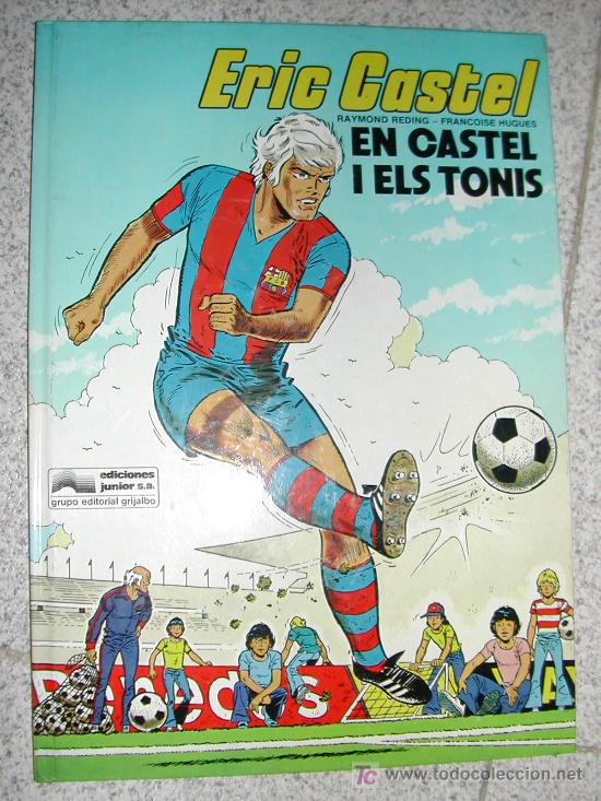 ERIC CASTEL 1. FUTBOL CLUB BARCELONA. REDING Y HUGUES. CATALAN. COMIC BELGA. GRIJALBO (Tebeos y Comics - Grijalbo - Eric Castel)