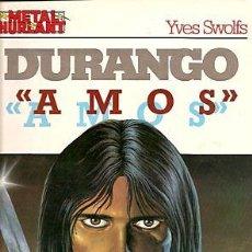 Cómics: DURANGO AMOS YVES SWOLFS EDICION EN RUSTICA AÑOS 80 COLECCION METAL. Lote 42683106