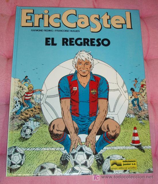 ERIC CASTEL Nº 10. EL REGRESO (Tebeos y Comics - Grijalbo - Eric Castel)