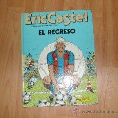 Cómics: ERIC CASTEL EL REGRESO GRIJALBO JUNIOR FUTBOL CLUB BARCELONA . Lote 27412605