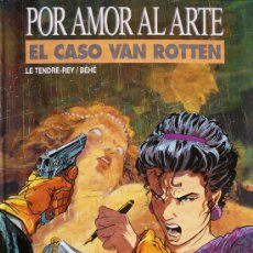 Cómics: POR AMOR AL ARTE / EL CASO VAN ROTTEN POR LE TENDRE-REY Y BEHE. Lote 26671726