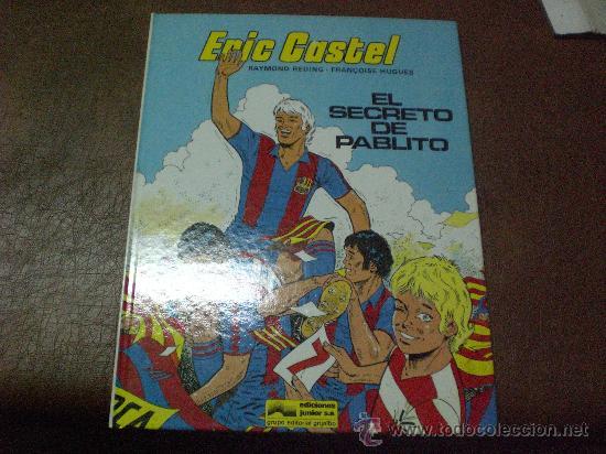 COMIC ERIC CASTEL NUM 6 EL SECRETO DE PABLITO ED GRIJALBO AÑOS 80 EN CASTELLANO (Tebeos y Comics - Grijalbo - Eric Castel)