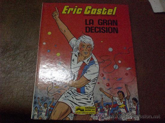 COMIC ERIC CASTEL NUM 8 LA GRAN DECISION ED GRIJALBO AÑOS 80 EN CASTELLANO (Tebeos y Comics - Grijalbo - Eric Castel)