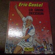 Cómics: COMIC ERIC CASTEL NUM 8 LA GRAN DECISION ED GRIJALBO AÑOS 80 EN CASTELLANO. Lote 27455749