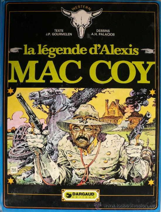 LA LEGENDE D'ALEXIS MAC COY / J.P. GOURMELEN Y A.H. PALACIOS (Tebeos y Comics - Grijalbo - Mac Coy)