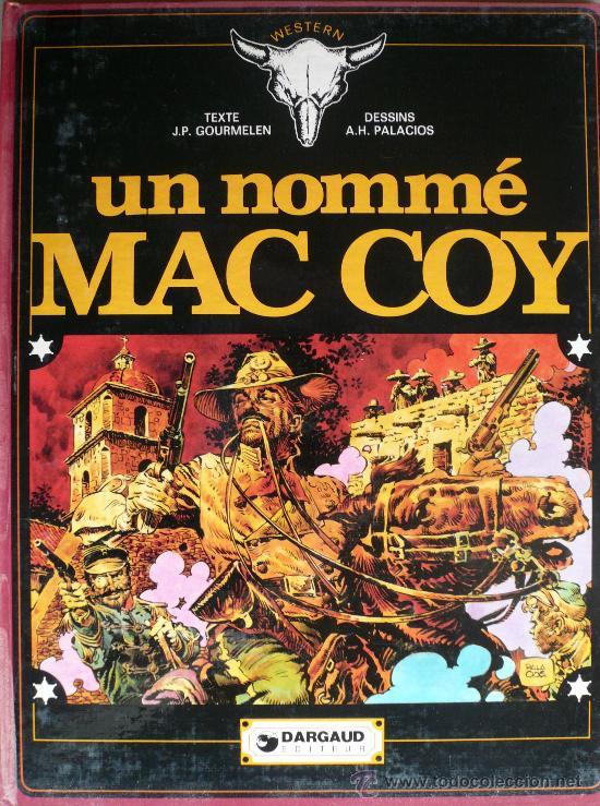 UN NOMMÈ MAC COY / J.P GOURMELEN Y A.H. PALACIOS (Tebeos y Comics - Grijalbo - Mac Coy)