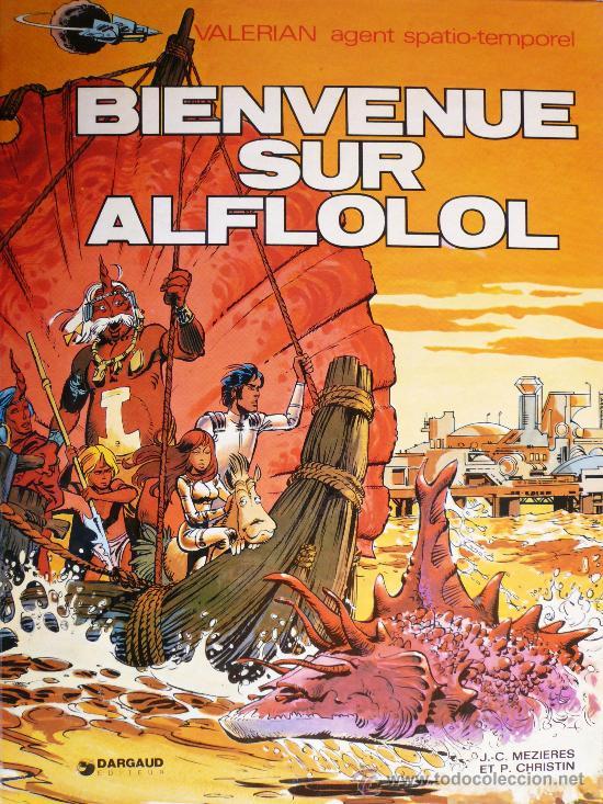 VALERIAN / BIENVENUE SUR ALFLOLOL (Tebeos y Comics - Grijalbo - Valerian)