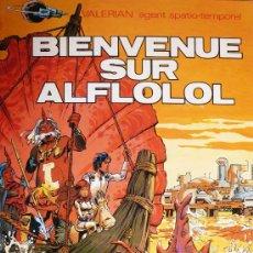 Cómics: VALERIAN / BIENVENUE SUR ALFLOLOL. Lote 26864925