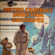 Cómics: VALERIAN / METRO CHATELET DIRECTION CASSIOPÈE. Lote 26864920