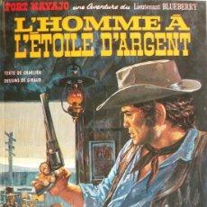 Cómics: BLUEBERRY / L'HOMME A L'ETOILE D'ARGENT. Lote 27144221