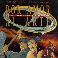 Cómics: POR AMOR AL ARTE, LOS ANILLOS DE BABEL - LE TENDRE / REY / PIERRE / DANARD - GRIJALBO 1995. Lote 23315011