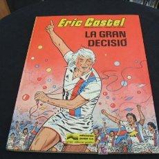 Cómics: ERIC CASTEL - LA GRAN DECISIO - NUMERO 8. Lote 22299971