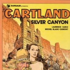 Cómics: CARTLAND. SILVER CANYON. LAURENCE HARLE Y MICHEL BLANC-DUMONT. EDITORIAL GRIJALBO Nº 6.. Lote 26337009