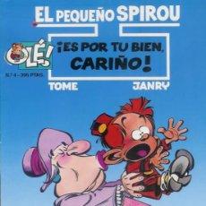 Cómics: EL PEQUEÑO SPIROU ¡ES POR TU BIEN CARIÑO! COLECCIÓN OLÉ, REFª (JC) . Lote 25010544
