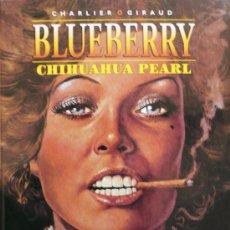 Cómics: BLUEBERRY / CHIHUAHUA PEARL / CHARLIER Y GIRAUD. Lote 27112621