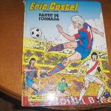 Cómics: ERIC CASTEL - PARTIT DE TORNADA EN CATALÀ - , GRIJALBO. Lote 27417435