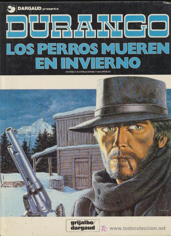 DURANGO Nº 1. LOS PERROS MUEREN EN INVIERNO EDITORIAL GRIJALBO - DARGAUD. (Tebeos y Comics - Grijalbo - Durango)