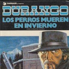 Cómics: DURANGO Nº 1. LOS PERROS MUEREN EN INVIERNO EDITORIAL GRIJALBO - DARGAUD.. Lote 21185702