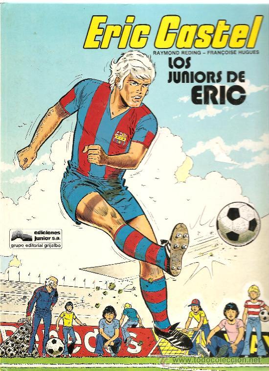 ERIC CASTEL Nº 1 LOS JUNIORS DE ERIC, EDICIONESJUNIOR 1979 (Tebeos y Comics - Grijalbo - Eric Castel)