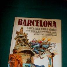 Cómics: BARCELONA L´AVENTURA D´UNA CIUTAT TAPAS DURAS ED.JUNIOR 1991 120 PGS GREGORI LURI. Lote 24603956