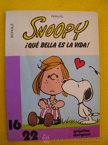 SNOOPY ¡QUE BELLA ES LA VIDA!. SCHULZ CHARLES M. GRIJALBO - DARGAUD 16X22. Nº15 (Tebeos y Comics - Grijalbo - Otros)