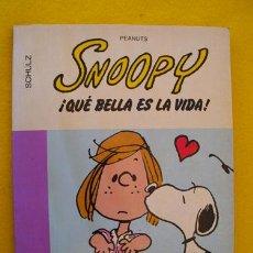 Cómics: SNOOPY ¡QUE BELLA ES LA VIDA!. SCHULZ CHARLES M. GRIJALBO - DARGAUD 16X22. Nº15. Lote 26457892
