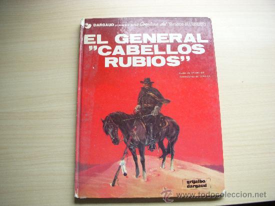 """TENIENTE BLUEBERRY Nº 6,""""EL GENERAL CABELLOS RUBIOS"""", TAPA DURA, EDITORIAL GRIJALBO (Tebeos y Comics - Grijalbo - Blueberry)"""