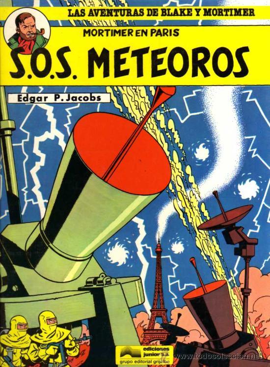 BLAKE Y MORTIMER - SOS METEOROS - E.P. JACOBS - JUNIOR/GRIJALBO (Tebeos y Comics - Grijalbo - Blake y Mortimer)