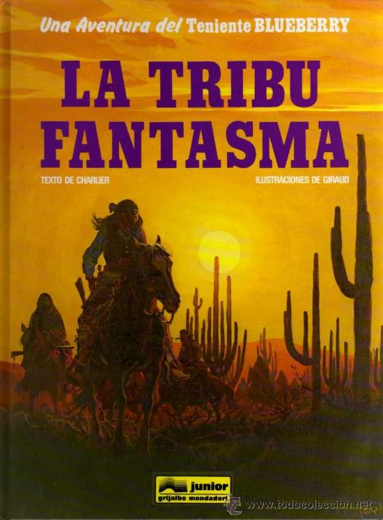 TENIENTE BLUEBERRY, LA TRIBU FANTASMA - CHARLIER/GIRAUD - JUNIOR/GRIJALBO/MONDADORI (Tebeos y Comics - Grijalbo - Blueberry)