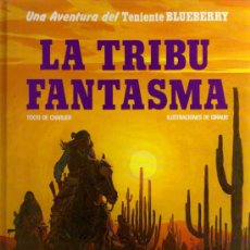 Cómics: TENIENTE BLUEBERRY, LA TRIBU FANTASMA - CHARLIER/GIRAUD - JUNIOR/GRIJALBO/MONDADORI. Lote 27636908