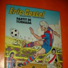 Cómics: ERIC CASTEL Nº 2 PARTIT DE TORNADA . 980 GRIJALBO - JUNIOR .. Lote 27984514