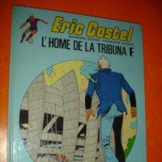 Cómics: ERIC CASTEL Nº 5 L' HOME DE LA TRIBUNA F . GRIJALBO - JUNIOR .. Lote 27984539
