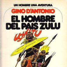 Cómics: UN HOMBRE UNA AVENTURA 4 EL HOMBRE DEL PAIS ZULU, GINO D'ANTONIO. JUNIOR GRIJALBO COMIC TAPA BLANDA. Lote 265870279