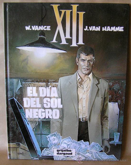 XIII Nº 1 - EL DÍA DEL SOL NEGRO – J. VAN HAMME Y W. VANCE – GRIJALBO, AÑO 1987 – MUY BUEN ESTADO (Tebeos y Comics - Grijalbo - XIII)