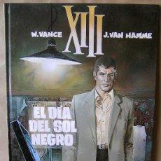 Cómics: XIII Nº 1 - EL DÍA DEL SOL NEGRO – J. VAN HAMME Y W. VANCE – GRIJALBO – MUY BUEN ESTADO. Lote 27548626