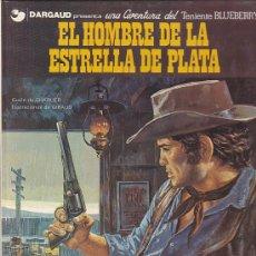 Cómics: COMIC TENIENTE BLUEBERRY EL HOMBRE DE LA ESTRELLA DE PLATA . Lote 31171624