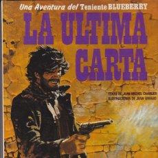 Cómics: COMIC TENIENTE BLUEBERRY LA ULTIMA CARTA. Lote 31172057
