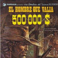 Cómics: COMIC TENIENTE BLUEBERRY EL HOMBRE QUE VALIA 500 00O $. Lote 31172158