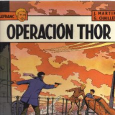 Cómics: LEFRANC Nº6 (JACQUES MARTIN): OPERACIÓN THOR. Lote 31580388