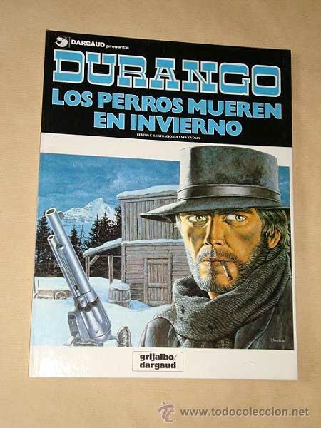 DURANGO Nº 1. LOS PERROS MUEREN EN INVIERNO. YVES SWOLFS. GRIJALBO, DARGAUD, 1989. +++ (Tebeos y Comics - Grijalbo - Durango)