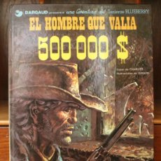 Cómics: TENIENTE BLUEBERRY – GRIJALBO/DARGAUD – TOMO Nº 8: EL HOMBRE QUE VALÍA 500.000 $. Lote 32331410
