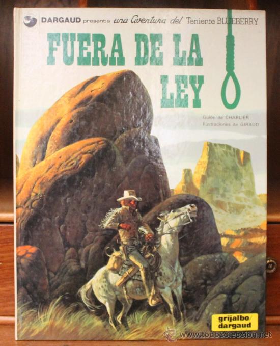 TENIENTE BLUEBERRY – GRIJALBO/DARGAUD – TOMO Nº 10: FUERA DE LA LEY (Tebeos y Comics - Grijalbo - Blueberry)