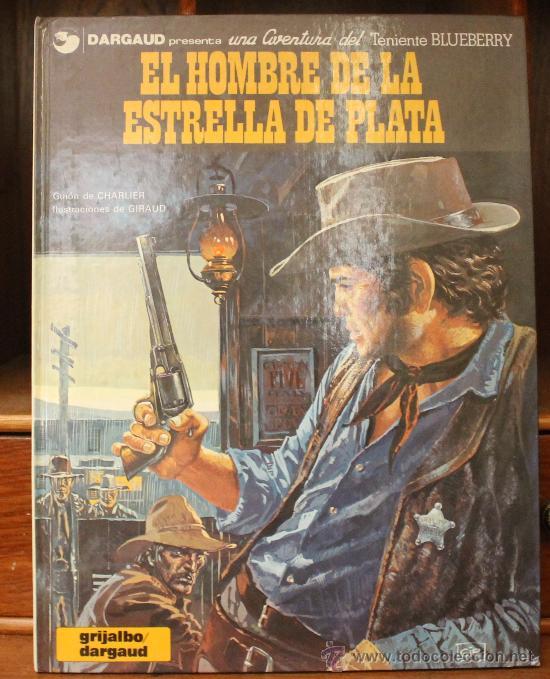 TENIENTE BLUEBERRY – GRIJALBO/DARGAUD – TOMO Nº 23: EL HOMBRE DE LA ESTRELLA DE PLATA (Tebeos y Comics - Grijalbo - Blueberry)