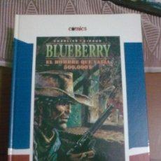 Cómics: BLUEBERRY. ( EL HOMBRE QUE VALIA 500.000 DOLARES.). Lote 32501751
