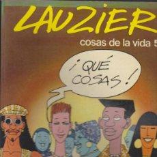 Cómics: LAUZIER. COSAS DE LA VIDA Nº 5.. Lote 32746085