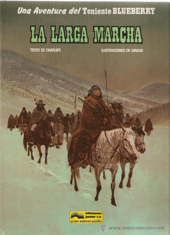 LA LARGA MARCHA - LAS AVENTURAS DEL TENIENTE BLUEBERRY - GRIJALBO - CHARLIER / GIRAUD (Tebeos y Comics - Grijalbo - Blueberry)