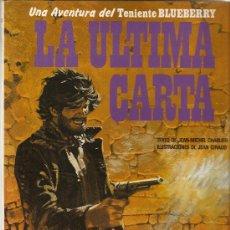 Cómics: LA ÚLTIMA CARTA - LAS AVENTURAS DEL TENIENTE BLUEBERRY - GRIJALBO - CHARLIER / GIRAUD. Lote 33137866