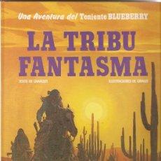 Cómics: LA TRIBU FANTASMA - LAS AVENTURAS DEL TENIENTE BLUEBERRY - GRIJALBO - CHARLIER / GIRAUD. Lote 33137901